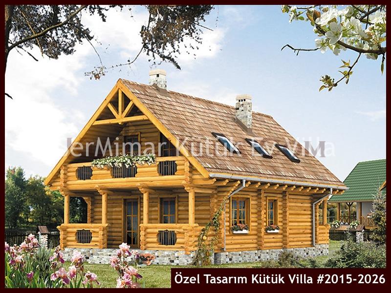 Özel Tasarım Kütük Villa #2015-2026